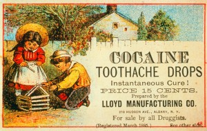 A 19th century advert for cocaine tooth ache drops.