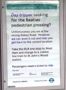 The sign that greets Beatles fans who turn up at Abbey Road DLR Station looking for the Beatles famous crossing.