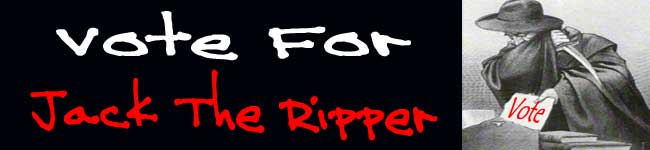 Our banner asking you to vote for Jack the Ripper.