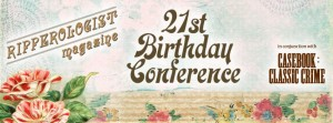 The announcement of the 21st birthday Jack the Ripper Conference.