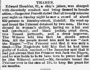 A newspaper article form 1889 about a man who was dressed as a woman whom the crowd thought was Jack the Ripper.