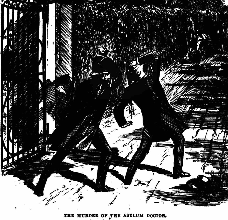 The murder of the doctor at the privater asylum.