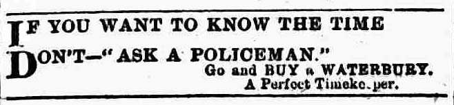 An advert saying If You want to know the time. don't ask a policeman.