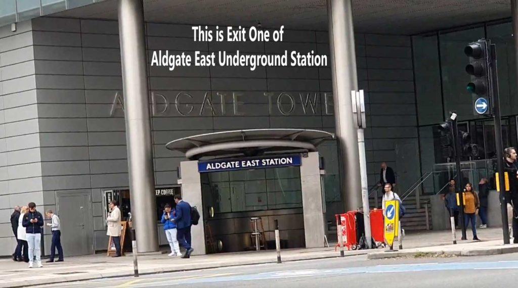 Exit One of Aldgate East Undergound Station.